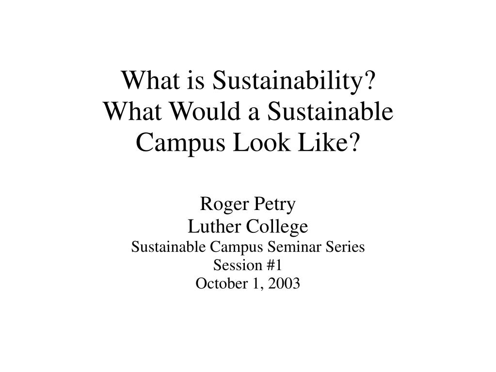 roger petry luther college sustainable campus seminar series session 1 october 1 2003 l.