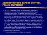 administrator s export control policy statement