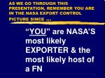 as we go through this presentation remember you are in the nasa export control picture since