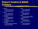 export control @ nasa centers