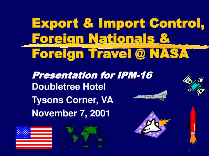 export import control foreign nationals foreign travel @ nasa