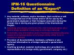ipm 16 questionnaire definition of an export2