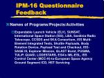 ipm 16 questionnaire feedback