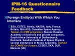 ipm 16 questionnaire feedback1