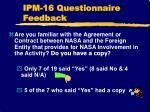 ipm 16 questionnaire feedback3