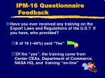 ipm 16 questionnaire feedback5