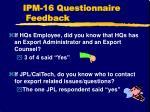 ipm 16 questionnaire feedback8