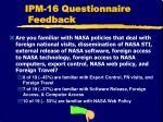 ipm 16 questionnaire feedback9