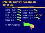 ipm 16 survey feedback 19 of 33