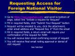 requesting access for foreign national visitor