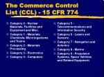 the commerce control list ccl 15 cfr 774