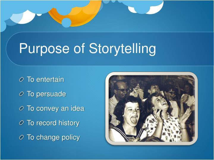 Purpose of Storytelling