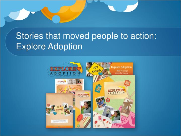 Stories that moved people to action: Explore Adoption