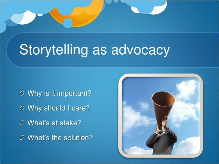 Storytelling as advocacy