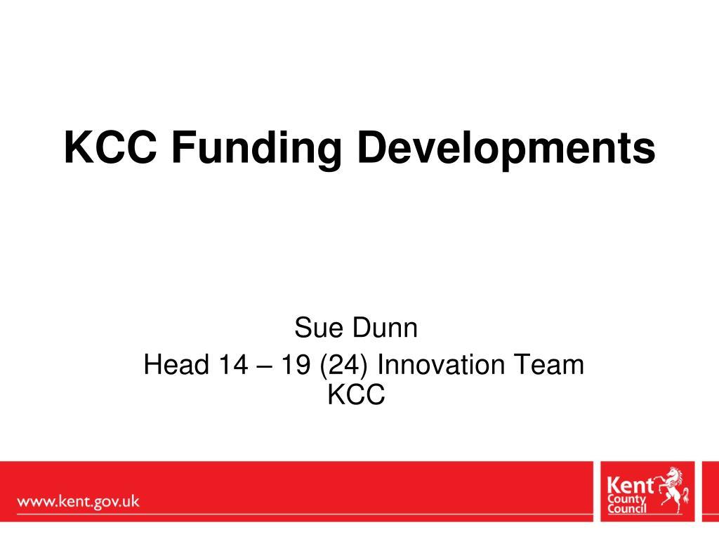 kcc funding developments l.
