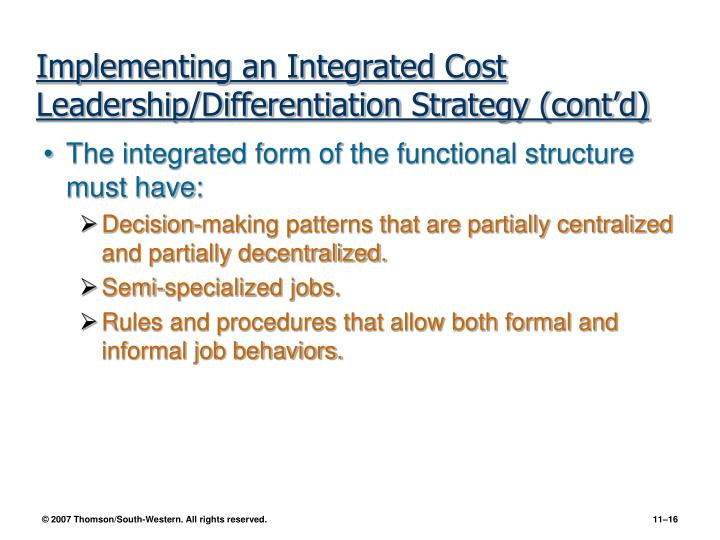 Implementing an Integrated Cost Leadership/Differentiation Strategy (cont'd)
