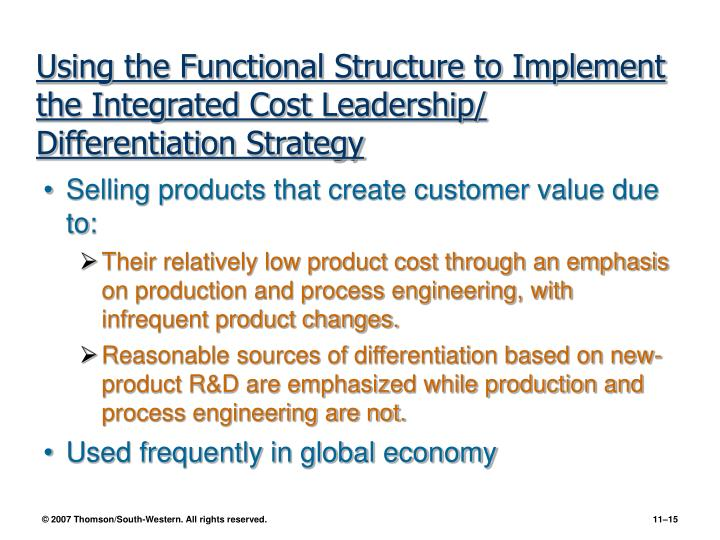 Using the Functional Structure to Implement the Integrated Cost Leadership/ Differentiation Strategy