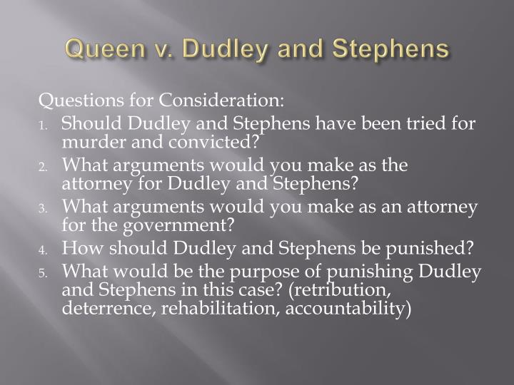 queen vs dudley and stephens essay Lee myung kun the queen v dudley and  bad feminist: essays steve  jobs angela's  the queen v dudley and stephens queen's bench  division, 1884  to anyone appalled by the actions of dudley and stephens  sadly.