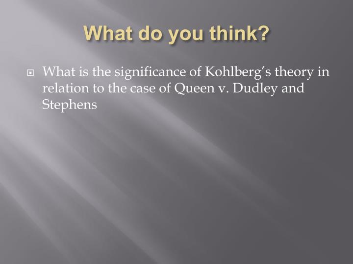 queen vs dudley and stephens essay Two jurisdictions of law and equity  whereas the queen's bench deals primarily with matters involving rights and remedies at  lord dudley v lady dudley.