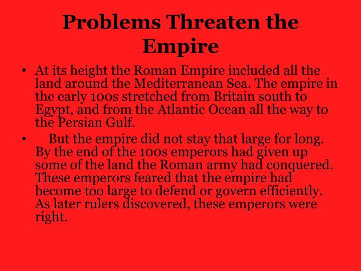 Problems Threaten the Empire