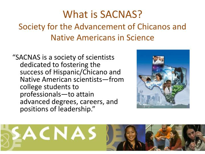 What is sacnas society for the advancement of chicanos and native americans in science