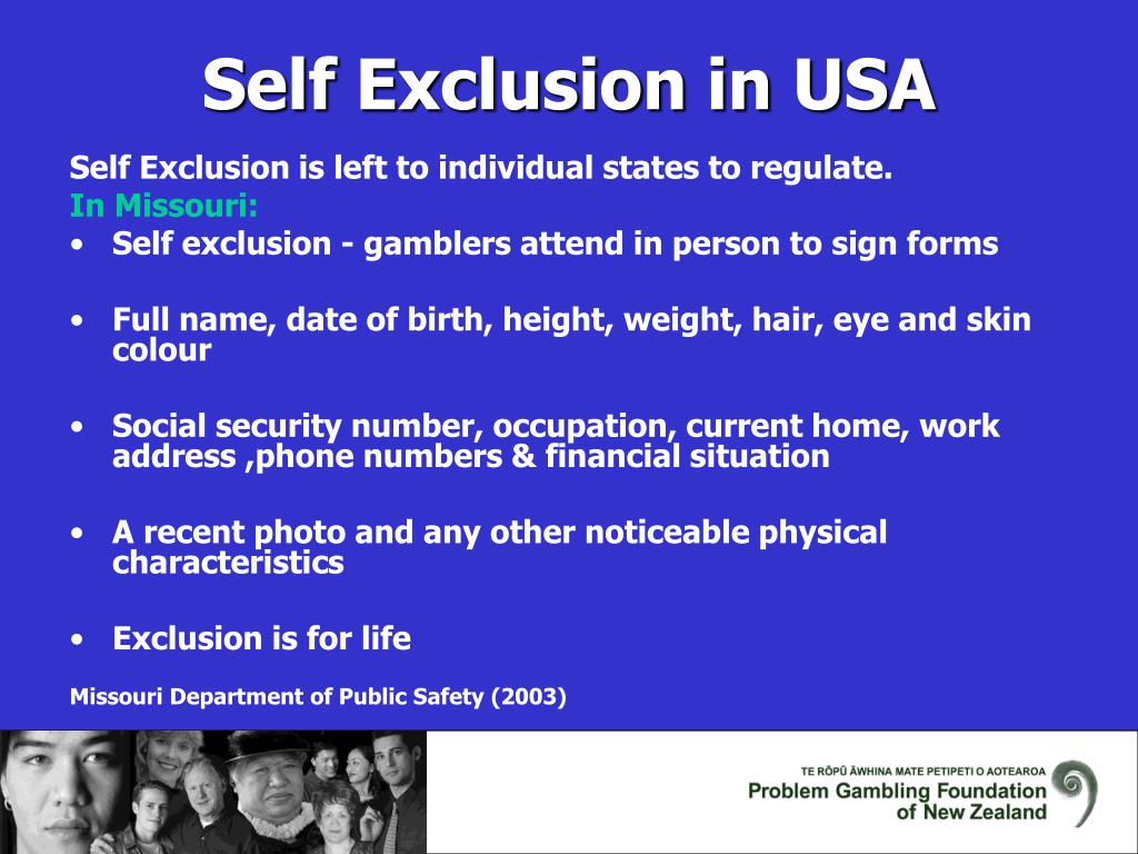 Self Exclusion is left to individual states to regulate.