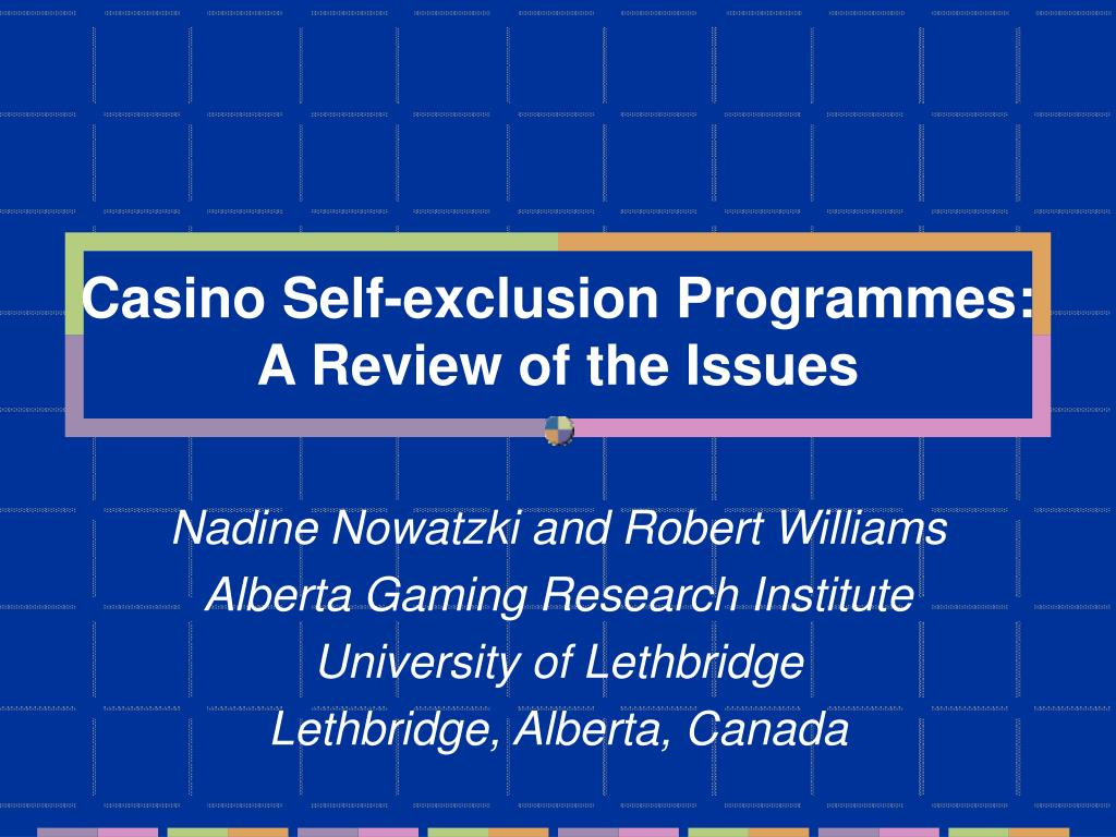 casino self exclusion programmes a review of the issues l.