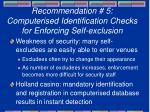 recommendation 5 computerised identification checks for enforcing self exclusion