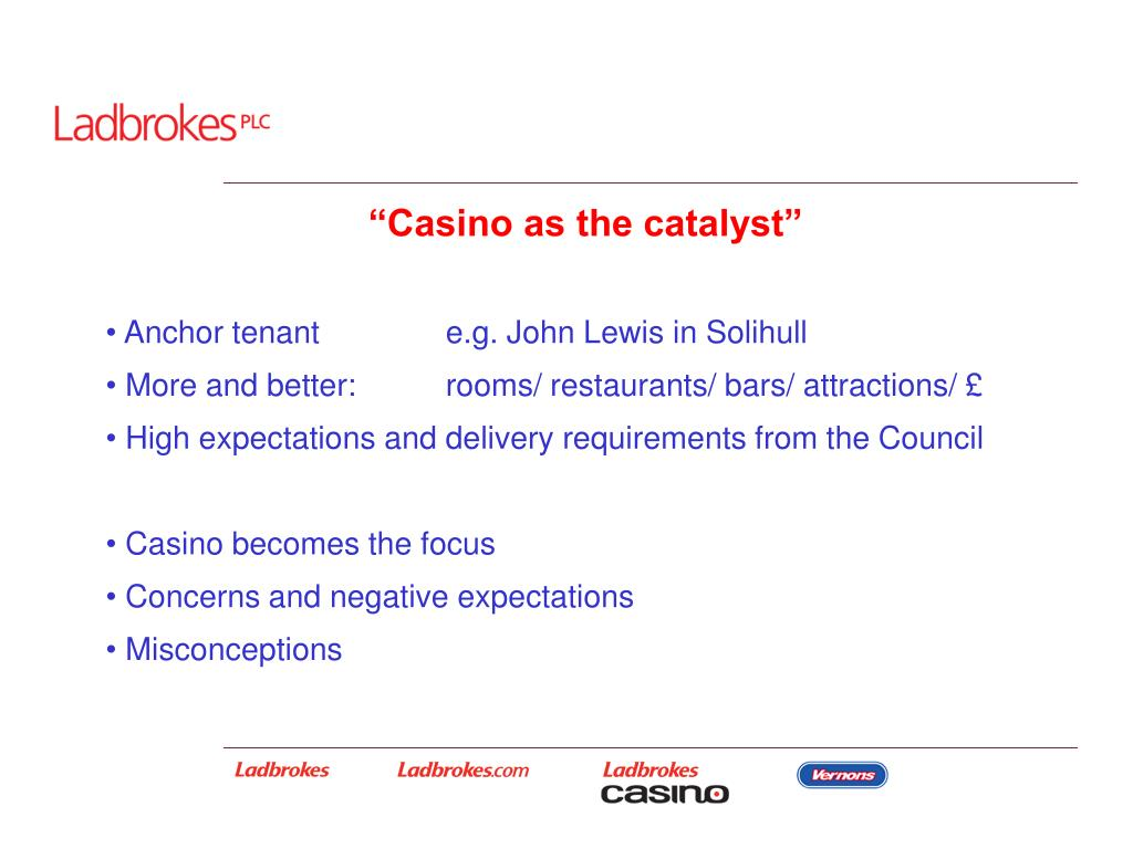 """""""Casino as the catalyst"""""""