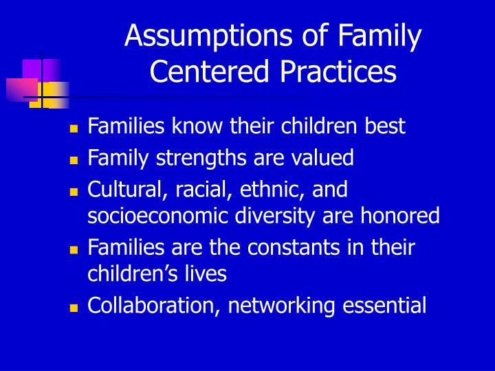 Assumptions of Family Centered Practices