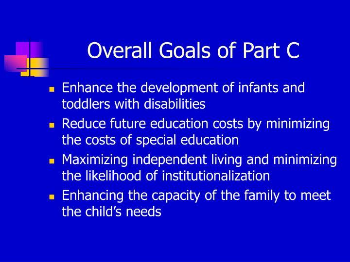 Overall Goals of Part C