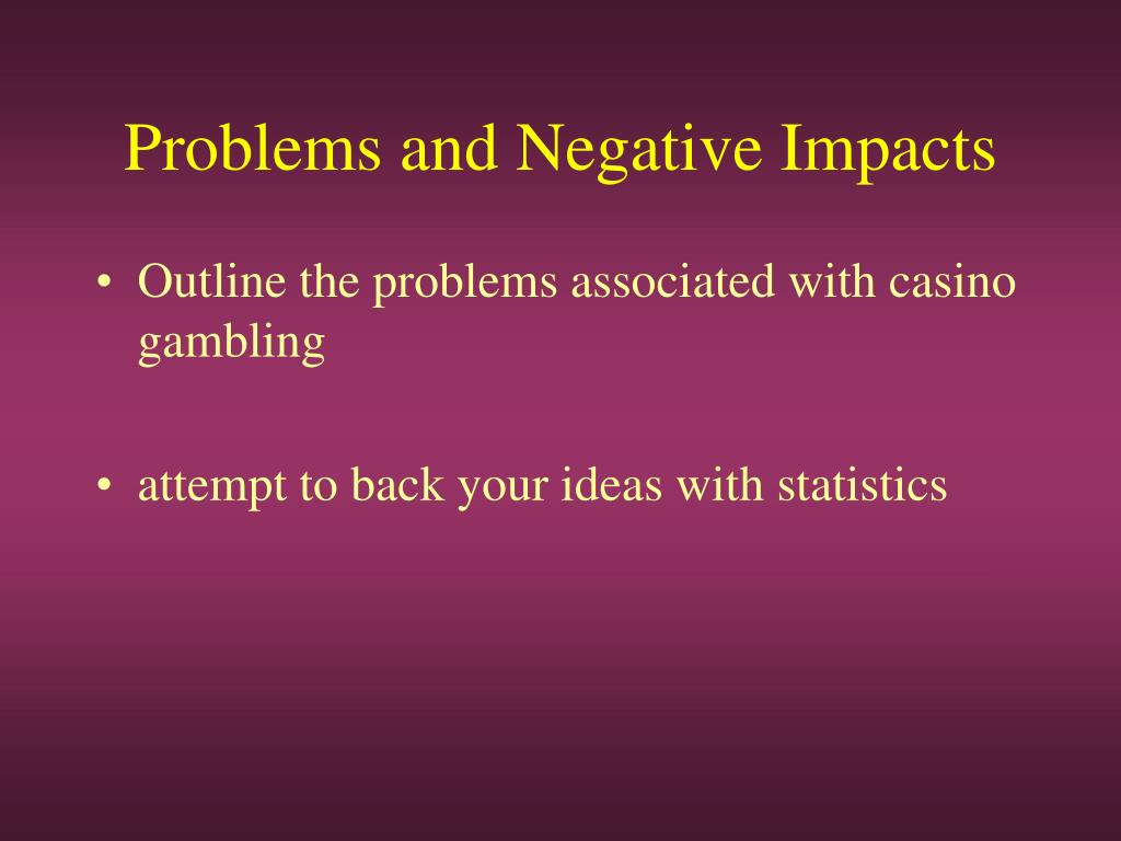 Problems and Negative Impacts