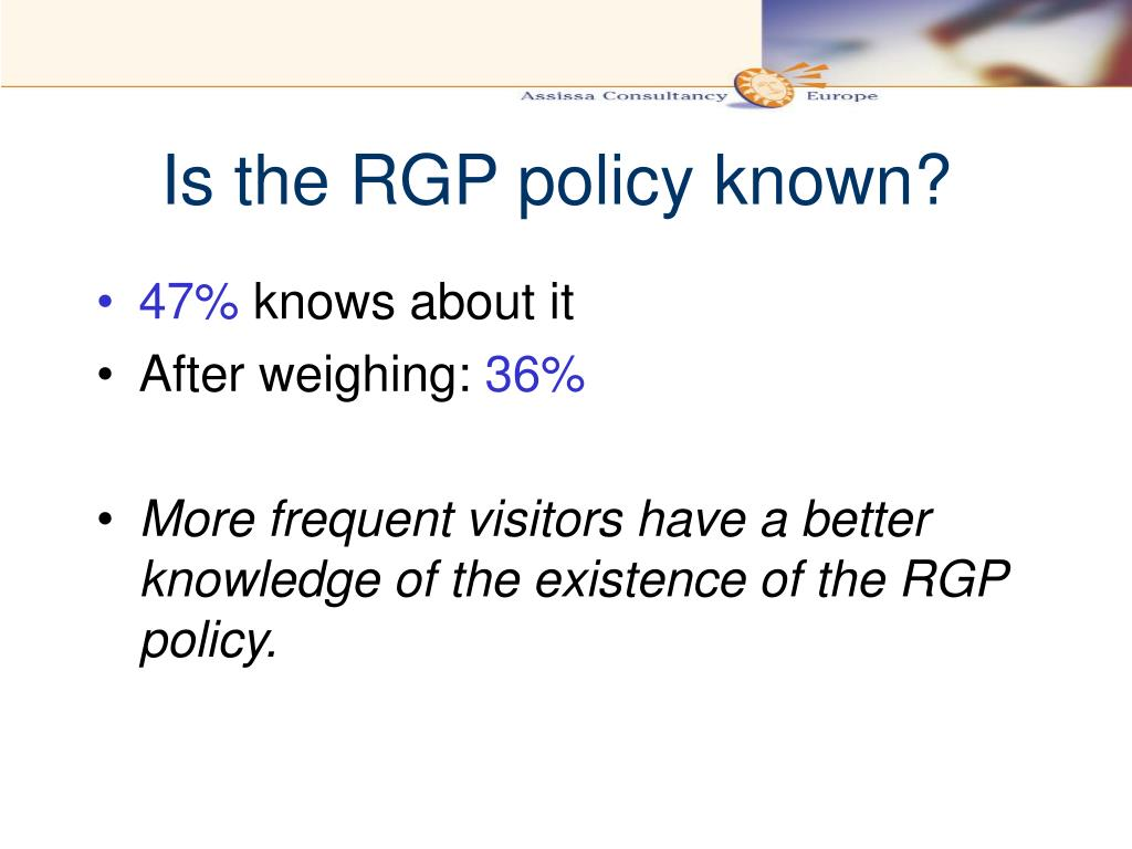 Is the RGP policy known?