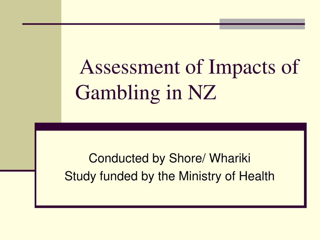 assessment of impacts of gambling in nz l.