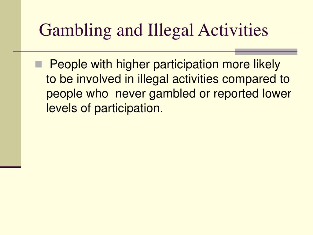Gambling and Illegal Activities