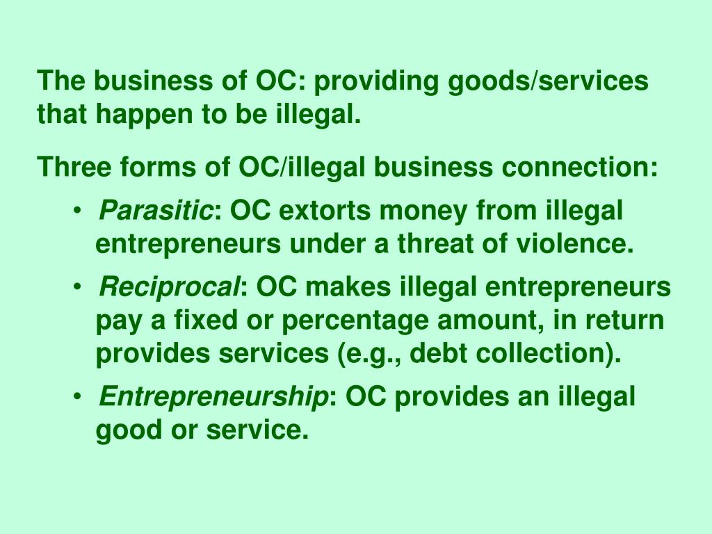 The business of OC: providing goods/services that happen to be illegal.