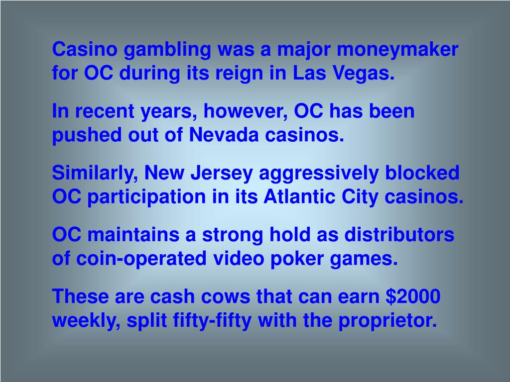Casino gambling was a major moneymaker for OC during its reign in Las Vegas.