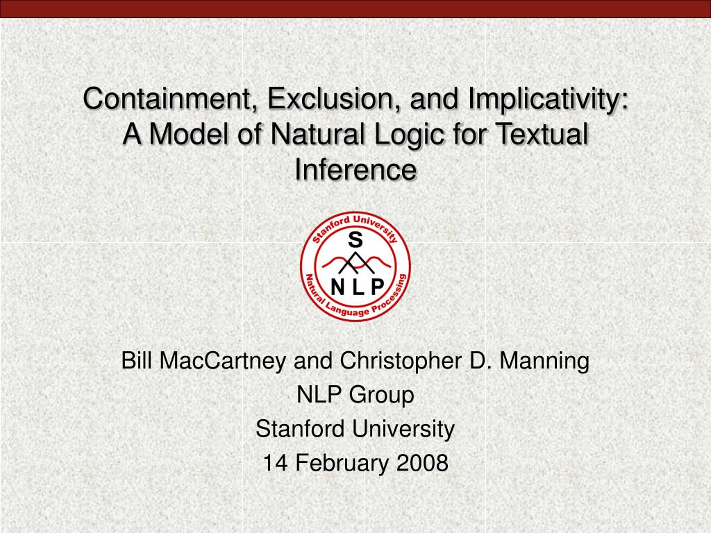 containment exclusion and implicativity a model of natural logic for textual inference l.