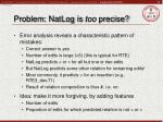 problem natlog is too precise