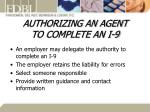 authorizing an agent to complete an i 9
