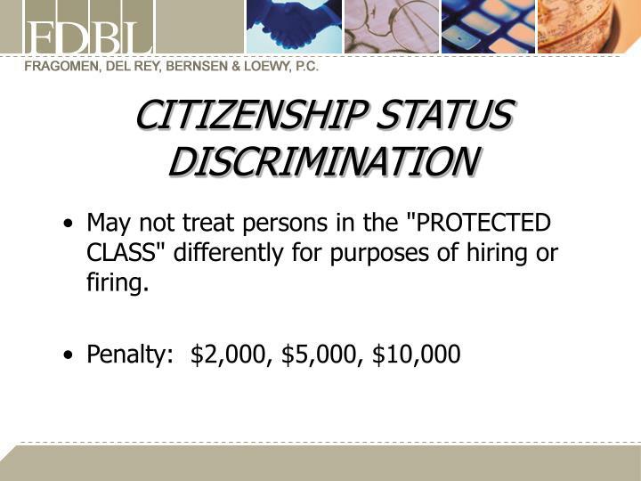 CITIZENSHIP STATUS DISCRIMINATION