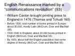 english renaissance marked by a communications revolution 93