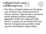 latin and greek were just the beginning