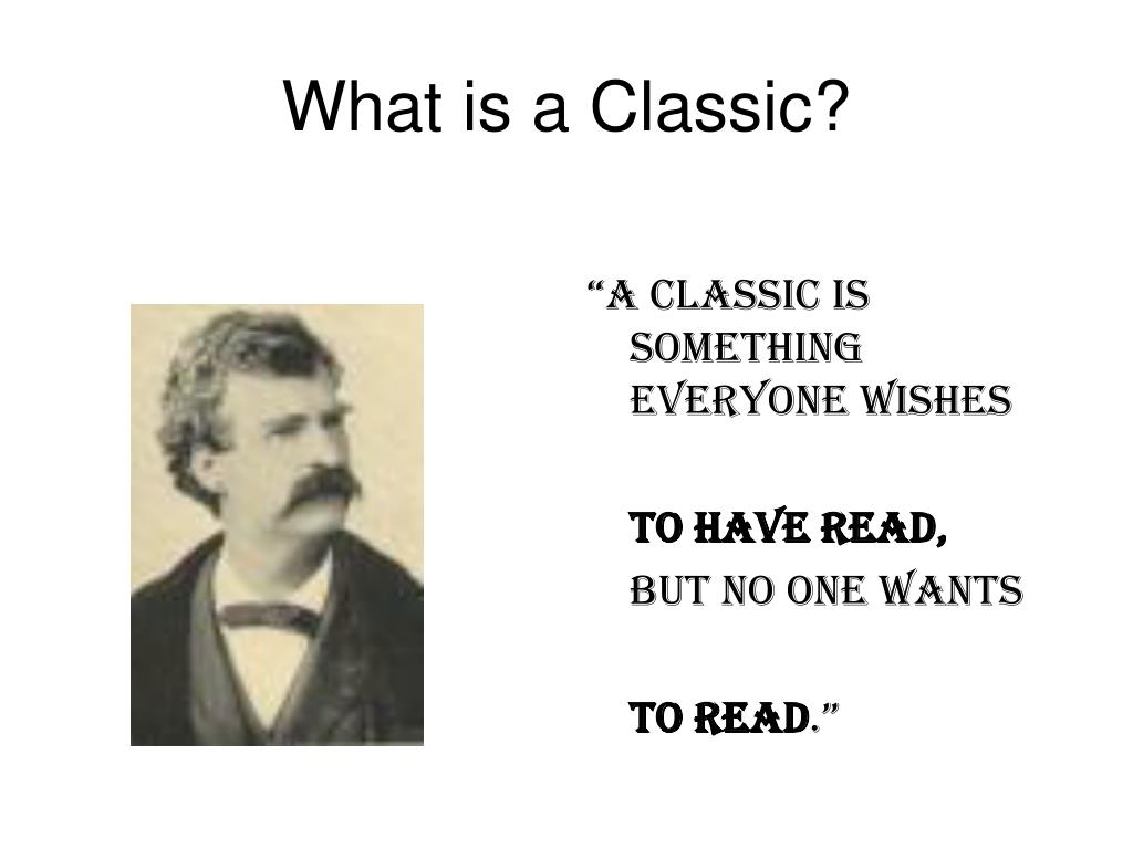 What is a Classic?