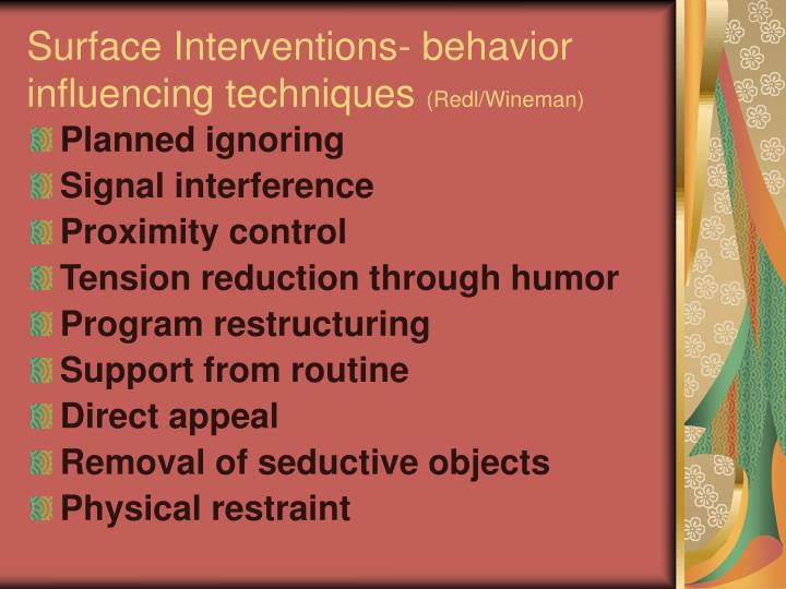Surface Interventions- behavior influencing techniques