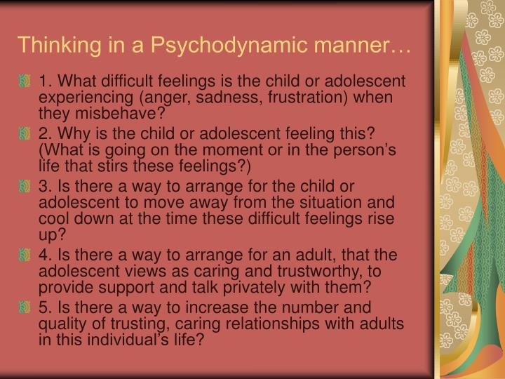 Thinking in a Psychodynamic manner…