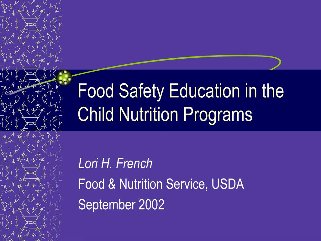 food safety education in the child nutrition programs l.
