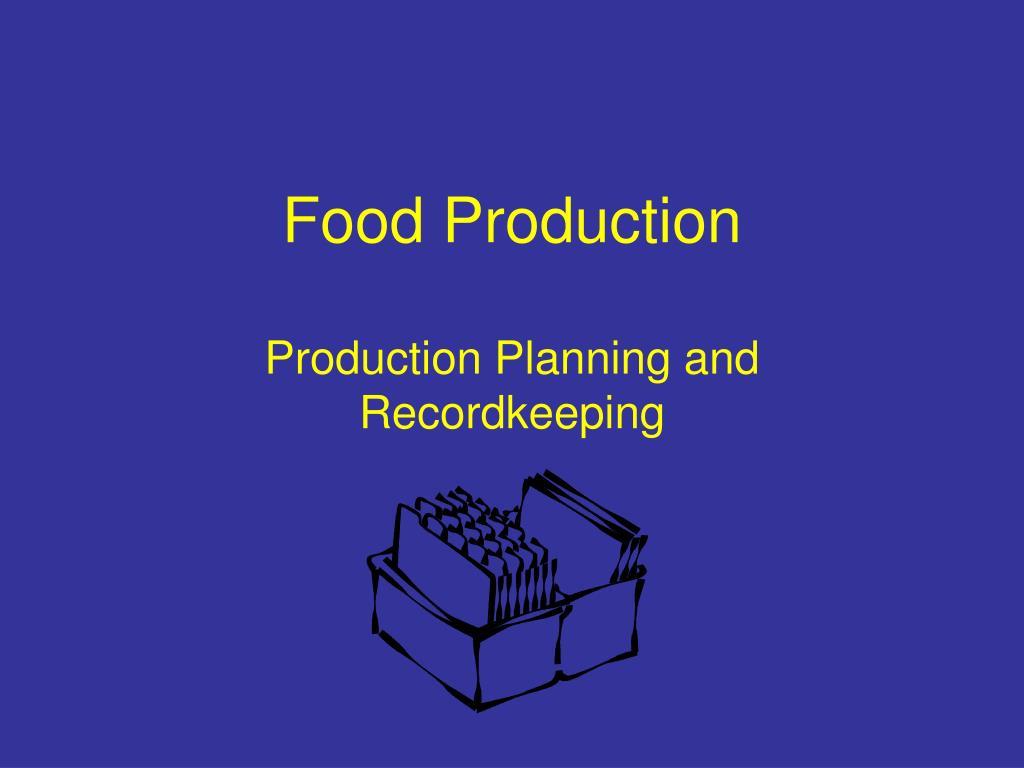 food production l.