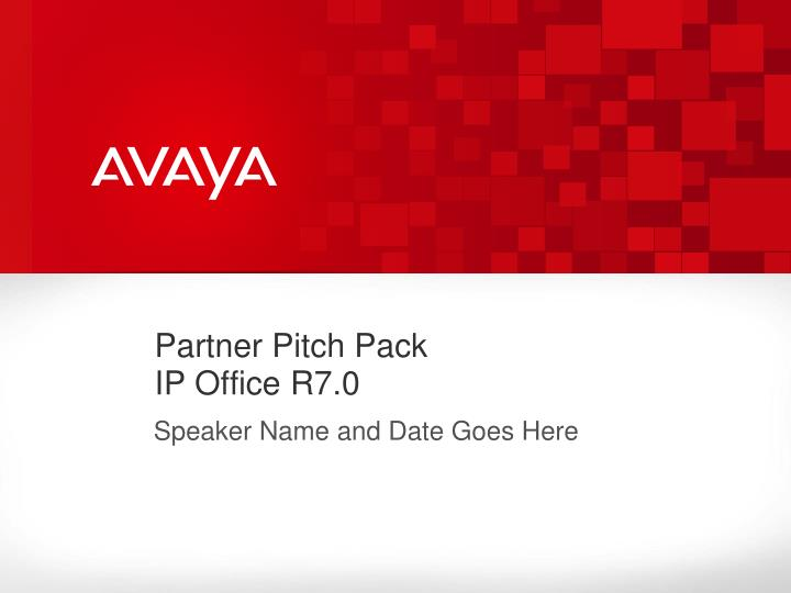Partner pitch pack ip office r7 0