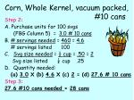 corn whole kernel vacuum packed 10 cans